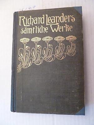Richard Leanders sämtliche Werke, mit dem Bildnis des Verfassers und einem Holzschnitt: ...