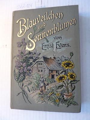 Blauveilchen und Sonnenblumen : Erzählung: Evers, Ernst