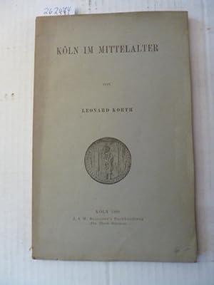 Köln im Mittelalter: Leonard Korth