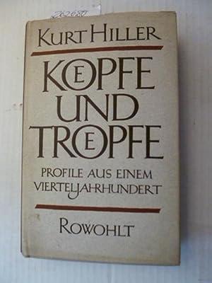 Koepfe und Troepfe. Profile aus einem Vierteljahrhundert.: Hiller, Kurt