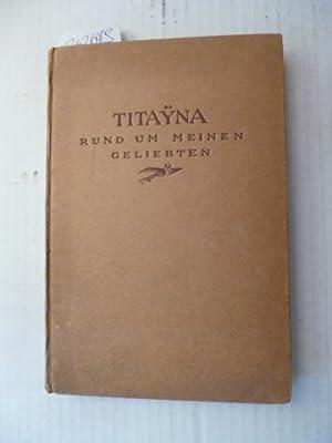 Rund um meinen Geliebten - Roman: Titayna