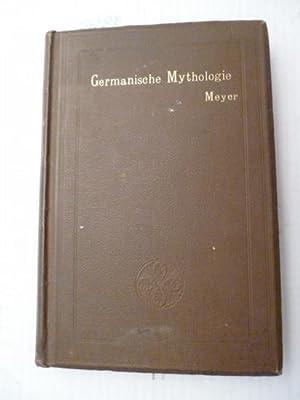 Germanische Mythologie (=Lehrbücher der germanischen Philologie I): Elard Hugo Meyer