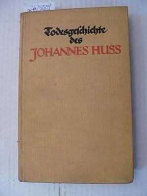 Kurze Todesgeschichte des Johannes Huss geboren zu Hussinecz in Böhmen, den 6. Juli 1373 ...
