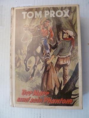 Tom Prox Abenteuerliche Erlebnisse Band 75: Der Narr und sein Phantom: Tom Prox