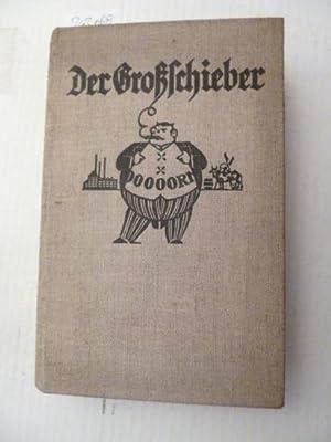 Der Großschieber. Ein Roman mit Kommentaren: Winckler, Josef