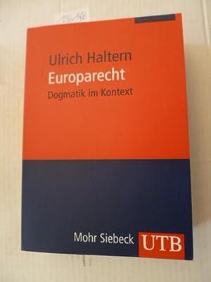Europarecht : Dogmatik im Kontext: Haltern, Ulrich R