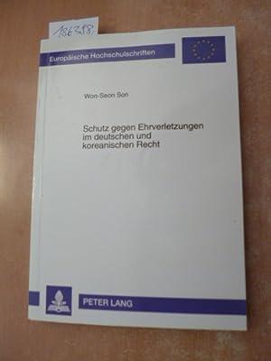 Schutz gegen Ehrverletzungen im deutschen und koreanischen Recht : ein rechtsvergleichender ...