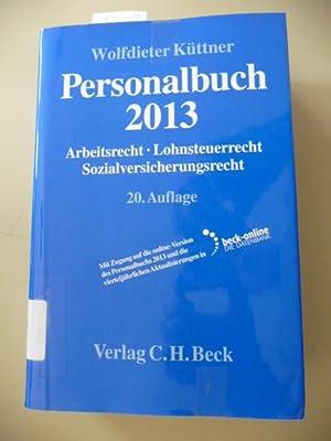 Personalbuch : Teil: 2013. Personalbuch 2013 : Arbeitsrecht, Lohnsteuerrecht, ...