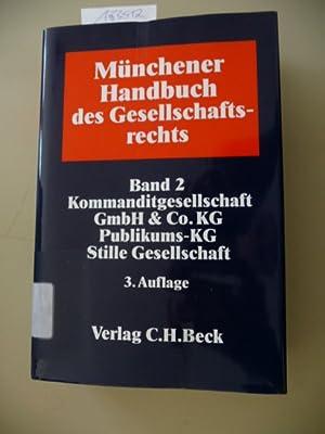 Münchener Handbuch des Gesellschaftsrechts : Teil: 2. Kommanditgesellschaft, GmbH & Co. KG...