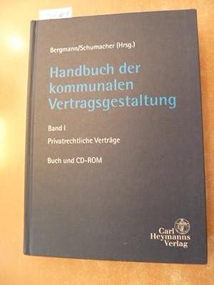 Handbuch der kommunalen Vertragsgestaltung / Bergmann/Schumacher (Hrsg.). Bearb. von Karl...