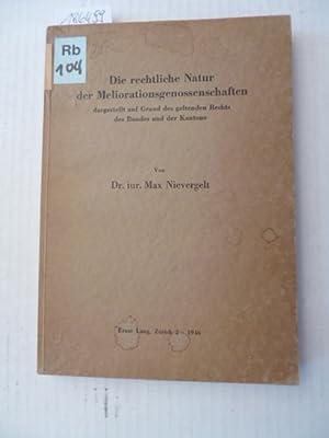 Die rechtliche Natur der Meliorationsgenossenschaften : dargestellt auf Grund des geltenden Rechts ...