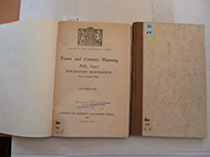 The Town and Country Planning Act 1947 - Explanatory Memorandum - Part I - General Notes: Ministry ...