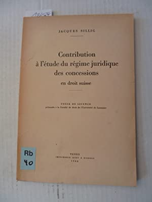 Contribution à l?étude du régime juridique des concessions en droit suisse: ...