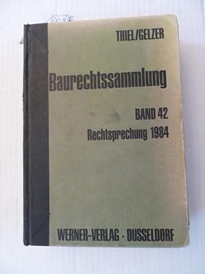 Baurechtssammlung - Teil: 42. Rechtsprechung 1984: Fritz Thiel & Konrad Gelzer