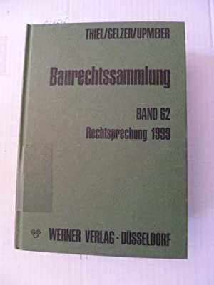 Baurechtssammlung - Teil: 62. Rechtsprechung 1999: Fritz Thiel & Konrad Gelzer & Hans-Dieter ...
