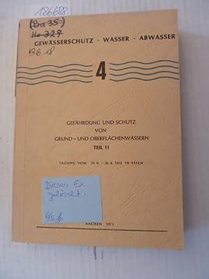 Gewässerschutz - Wasser - Abwasser, Heft 4: Gefährdung und Schutz von Grund- und Oberfl&...
