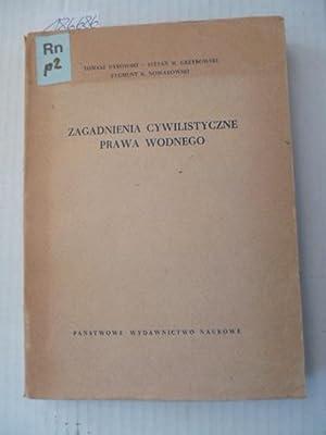 Zagadnienia Cywilistyczne Prawa Wodnego: Tomasz Dybowski u.a