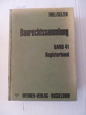 Baurechtssammlung - Teil: 41. Registerband für die Rechtsprechung 1977-1983: Fritz Thiel & ...