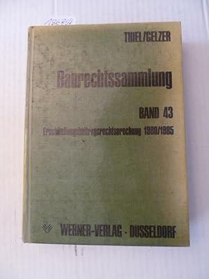Baurechtssammlung - Teil: 43. Erschließungsbeitragsrechtsprechung 1980 / 1985: Fritz ...
