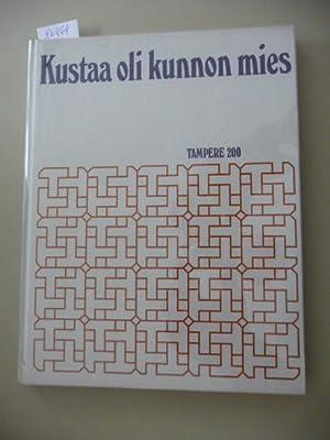 Kustaa Oli Kunnon Mies (Tampere 200): Seppala, Raimo und