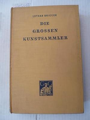 Die großen Kunstsammler: Brieger, Lothar