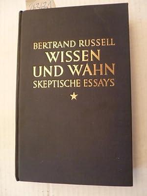Wissen und Wahn : skeptische Essays - Deutsch von Karl Wolfskehl: Russell, Bertrand