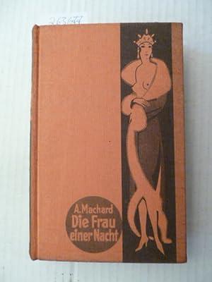 Die Frau einer Nacht : Roman: Machard, Alfred
