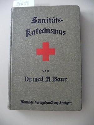 Sanitäts-Katechismus: Dr. med. A. Baur