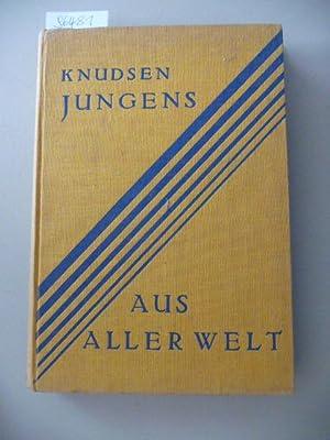 Jungens aus aller Welt. Übersetzt von Ellen Epstein und Gertrud Petersen. I. Nordamerika + II....