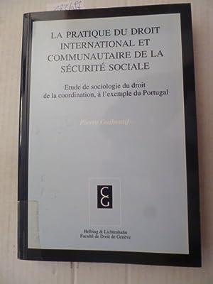 La pratique du droit international et communautaire de la sécurité sociale : etude de...