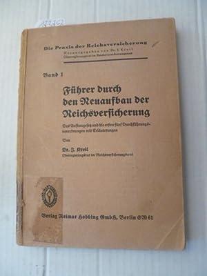 Führer durch den Neuaufbau der Reichsversicherung : das Aufbaugesetz und die ersten 5 Durchf&...