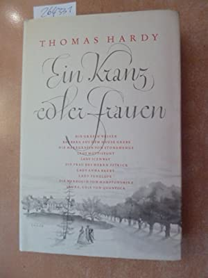 Ein Kranz edler Frauen : 10 Erzählungen aus dem Englischen: Hardy, Thomas