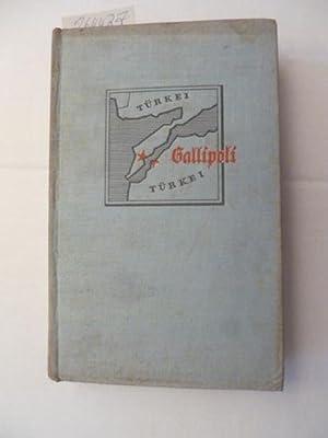 Die Hölle von Gallipoli. - Der Heldenkampf an den Dardanellen. - Mit 23 Abbildungen und 2 ...