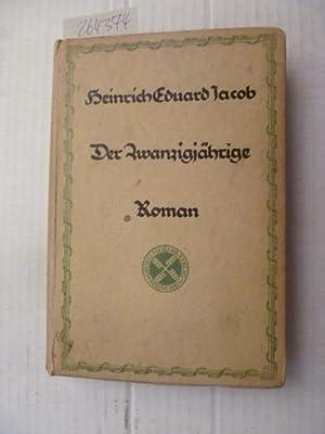 Der Zwanzigjährige - Ein symphonischer Roman: Jacob, Heinrich Eduard