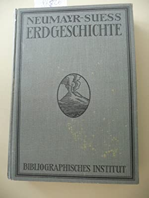 Erdgeschichte. Erster Band: Dynamische Geologie.: Neumahr, M. & F.E. Suess