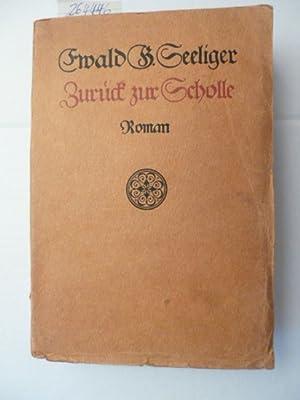 Zurück zur Scholle : Roman: Seeliger, Ewald Gerhard