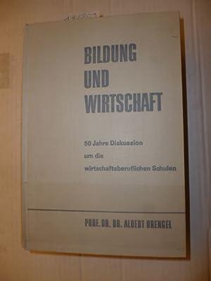 Bildung und Wirtschaft. 50 Jahre Diskussion um die wirtschaftsberuflichen Schulen.: Albert Brengel