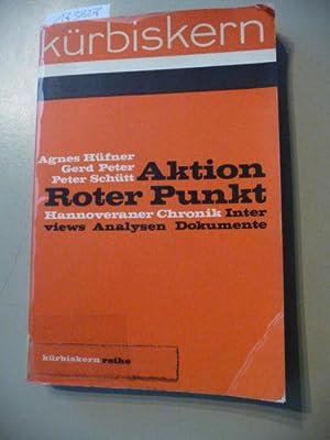 Aktion Roter Punkt : Hannoveraner Chronik; Interviews, Analysen, Dokumente: Hüfner, Agnes ; Peter, ...