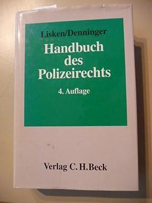 Handbuch des Polizeirechts : Gefahrenabwehr, Strafverfolgung, Rechtsschutz: Lisken, Hans [Hrsg.] ; ...