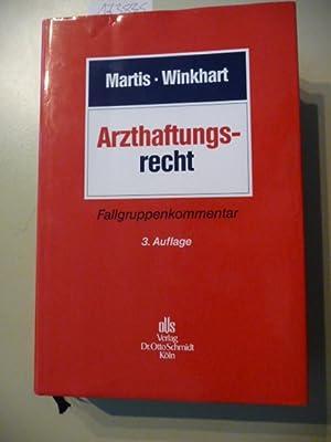 Arzthaftungsrecht : Fallgruppenkommentar: Martis, Rüdiger ; Winkhart-Martis, Martina