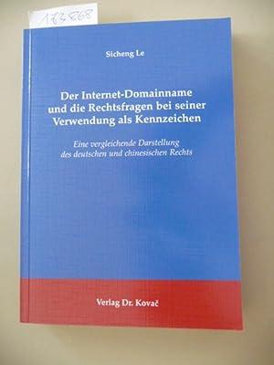 Der Internet-Domainname und die Rechtsfragen bei seiner Verwendung als Kennzeichen : eine ...
