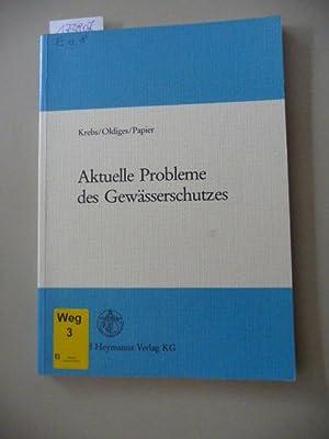 Aktuelle Probleme des Gewässerschutzes: Krebs, Walter ;