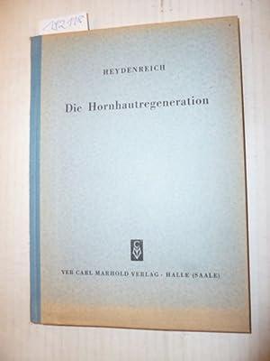 Die Hornhautregeneration: Heydenreich, Andreas