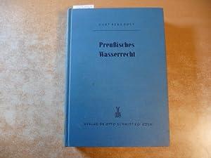 Preußisches Wasserrecht : Schadensersatz, Gemeingebrauch, Verleihung, Ausbau von Wasserl&auml...