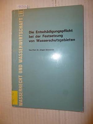 Die Entschädigungspflicht bei der Festsetzung von Wasserschutzgebieten: Salzwedel, Jürgen