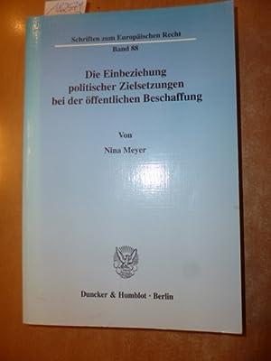 Die Einbeziehung politischer Zielsetzungen bei der öffentlichen Beschaffung : zur Zulä...