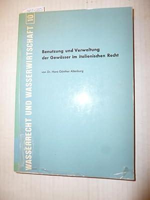 Benutzung und Verwaltung der Gewässer im italienischen Recht: Altenburg, Hans-G�nther