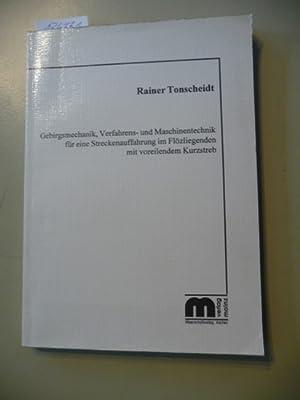 Gebirgsmechanik, Verfahrens- und Maschinentechnik für eine Streckenauffahrung im Flö...