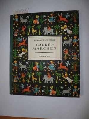 Gaukel-Märchen: Ehmcke, Susanne
