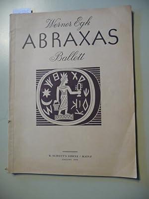 Abraxas - Ballett in fünf Bildern - Klavierauszug von Hans Bergese (Ed. Schott 3998): Werner ...